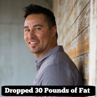 """I'm Down 30 Pounds of Fat…"""